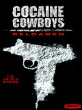 Cocaine Cowboys Reloaded - 2013