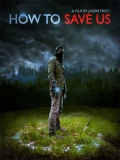 How To Save Us - 2015