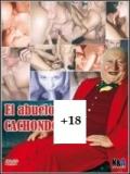 El Abuelo Cachondo (Pervers über 60) - 2014