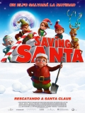 Saving Santa. Rescatando A Santa Claus - 2013