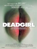 Deadgirl - 2008