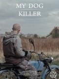 Mi Perro Asesino - 2013