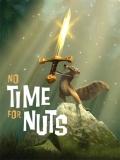 No Time For Nuts (Sin Tiempo Para Nueces) - 2006