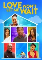 Love Won't Let Me Wait (2015)