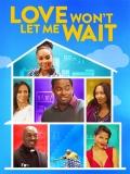 Love Won't Let Me Wait - 2015