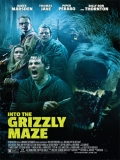 Into The Grizzly Maze (Territorio Grizzly) - 2014
