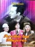 ¡Arriba Las Mujeres! - 1943