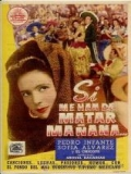 Si Me Han De Matar Mañana - 1946