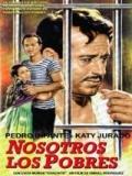 Nosotros Los Pobres - 1947
