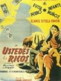 Ustedes Los Ricos - 1948