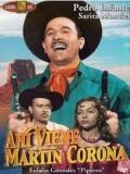 Ahí Viene Martín Corona - 1952