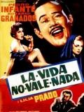 La Vida No Vale Nada - 1955