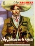 ¡Ay Jalisco, No Te Rajes! - 1941