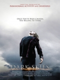 Dark Skies (Los Elegidos) - 2013