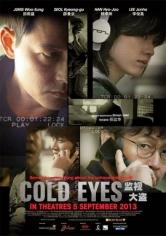 Cold Eyes (Vigilancia Extrema) (2013)