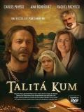 TALITA KUM. (LEVANTATE Y ANDA) - 2008