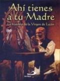 AHÍ TIENES A TU MADRE. NUESTRA SEÑORA DE LUJAN - 2003